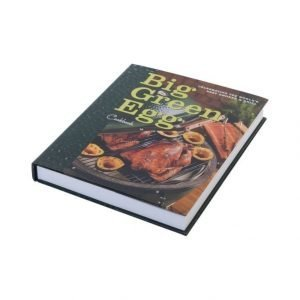 Big Green Egg Cookbook: Celebrating The Ultimate Cooking Experience Keittokirja
